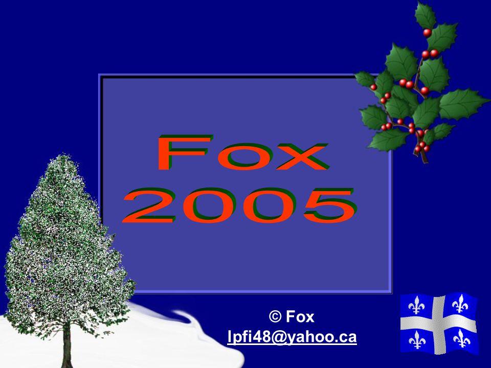 Fox 2005 © Fox lpfi48@yahoo.ca