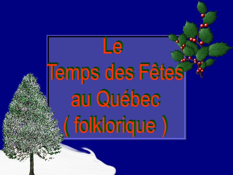 Le Temps des Fêtes au Québec ( folklorique )