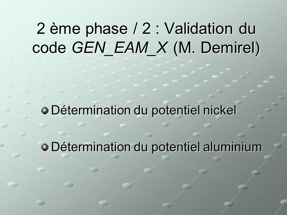 2 ème phase / 2 : Validation du code GEN_EAM_X (M. Demirel)