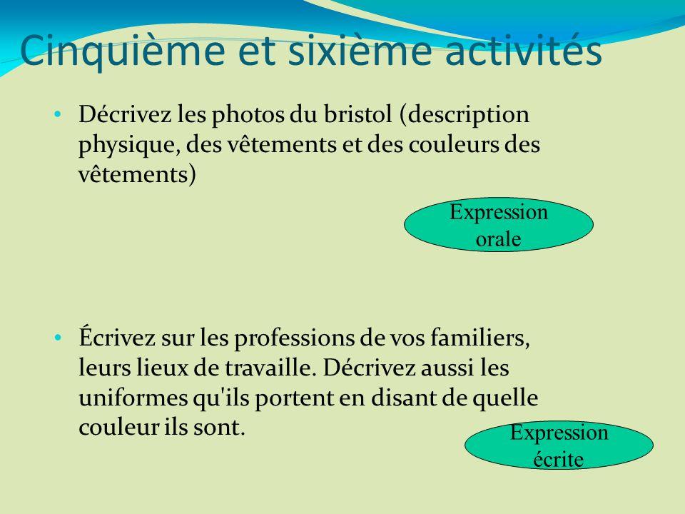Cinquième et sixième activités