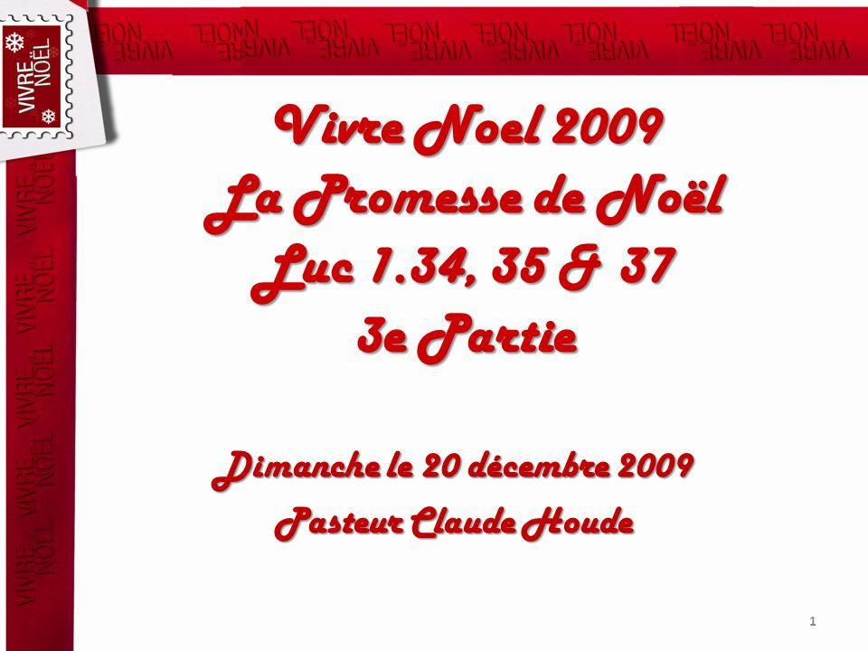 Vivre Noel 2009 La Promesse de Noël Luc 1.34, 35 & 37 3e Partie