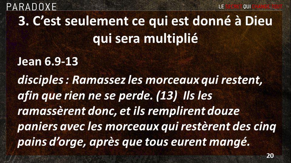 3. C'est seulement ce qui est donné à Dieu qui sera multiplié