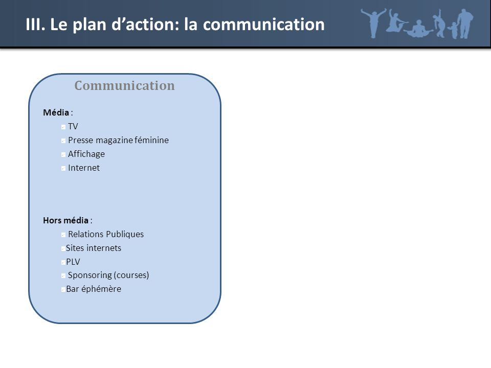 III. Le plan d'action: la communication