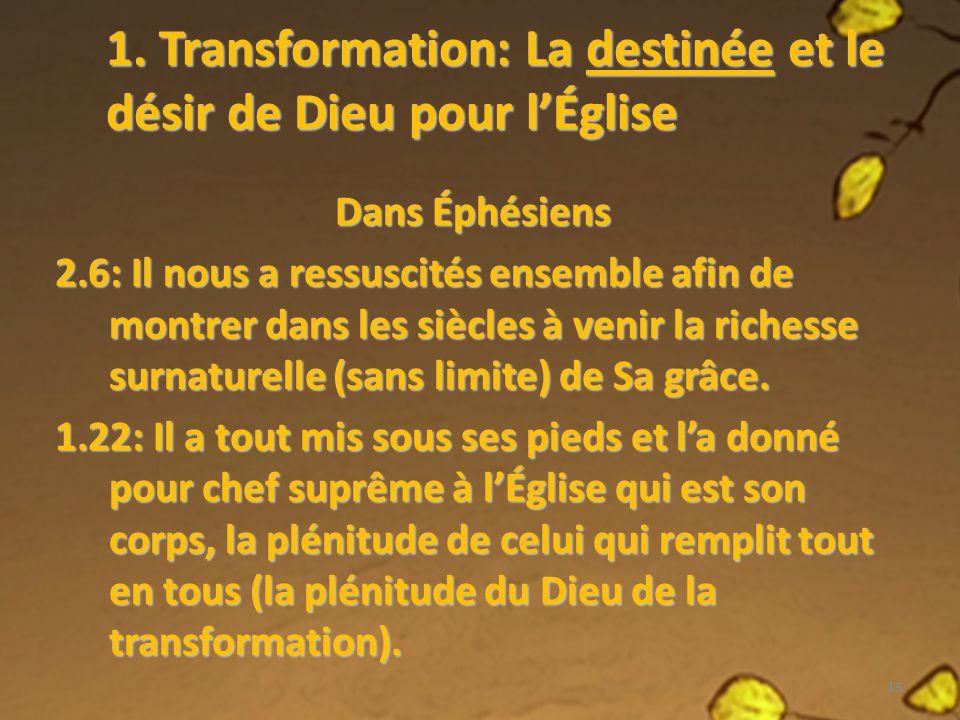 1. Transformation: La destinée et le désir de Dieu pour l'Église