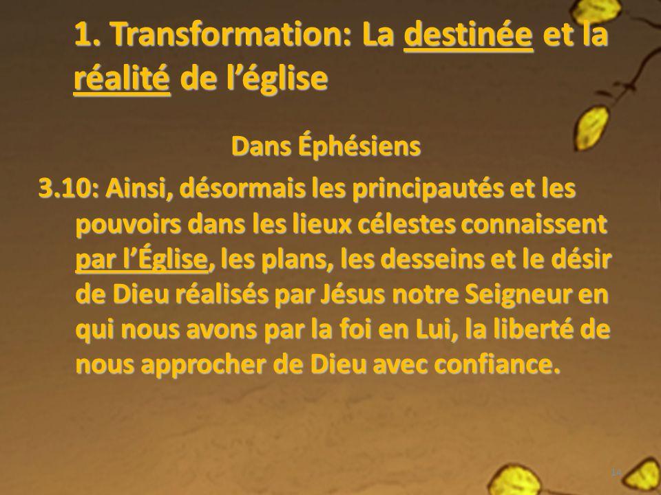 1. Transformation: La destinée et la réalité de l'église