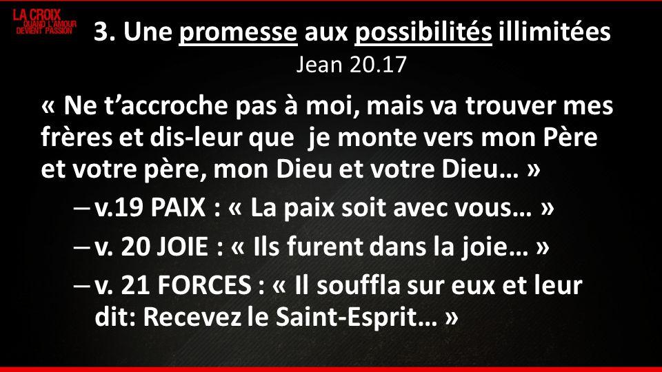 3. Une promesse aux possibilités illimitées Jean 20.17