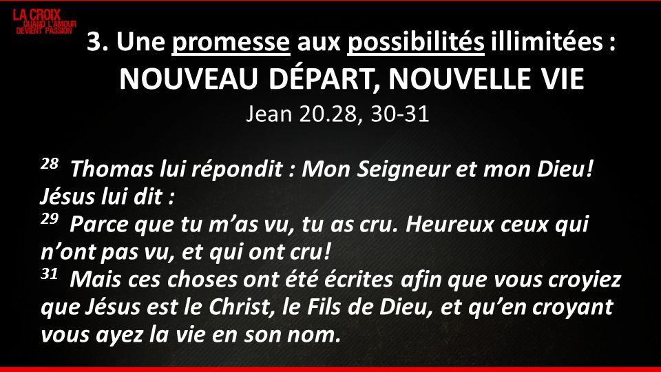 3. Une promesse aux possibilités illimitées : NOUVEAU DÉPART, NOUVELLE VIE