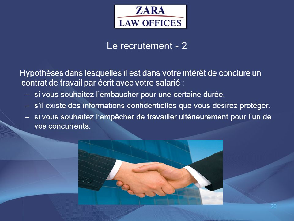 Le recrutement - 2Hypothèses dans lesquelles il est dans votre intérêt de conclure un contrat de travail par écrit avec votre salarié :