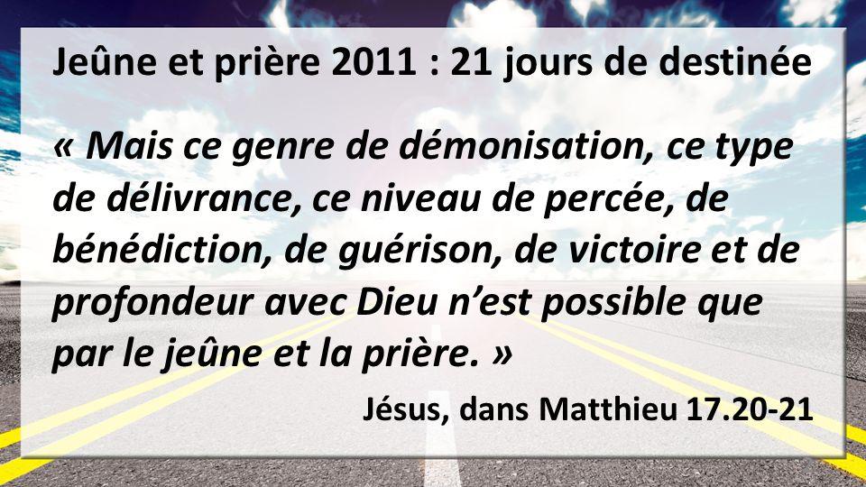 Jeûne et prière 2011 : 21 jours de destinée