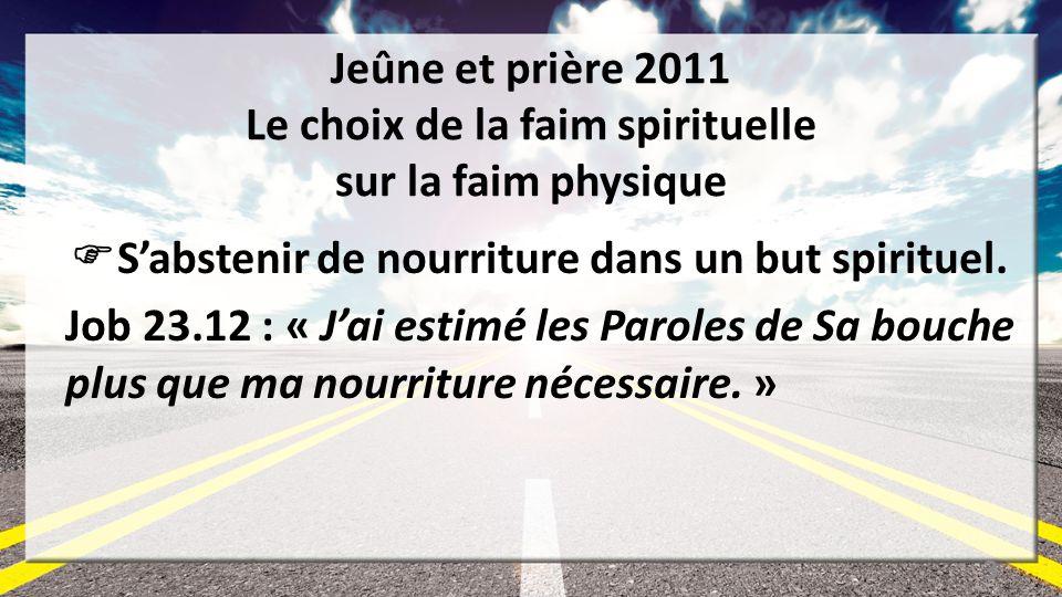 Jeûne et prière 2011 Le choix de la faim spirituelle sur la faim physique