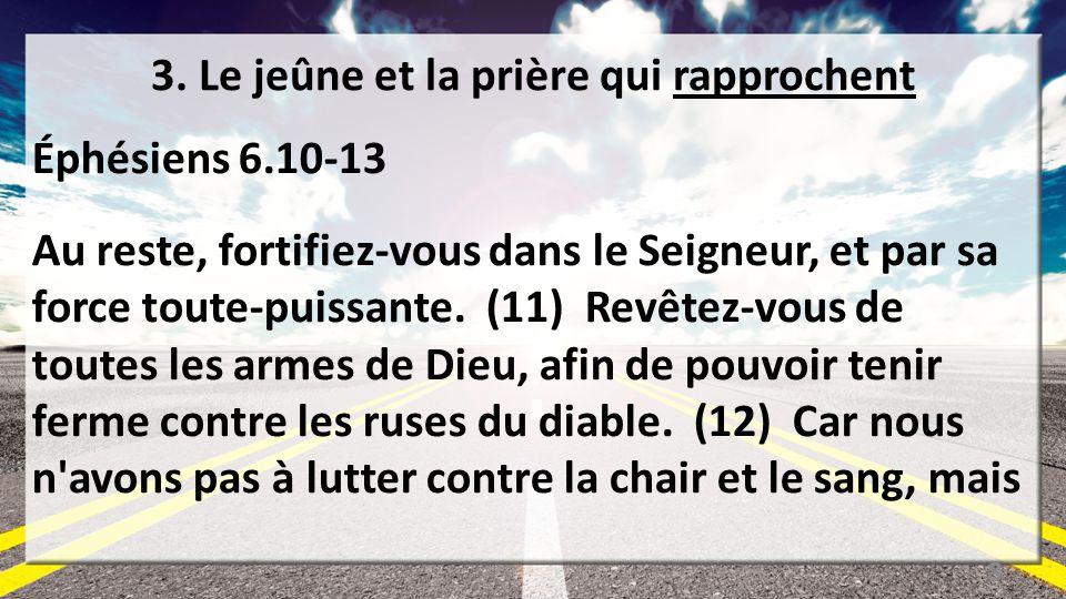 3. Le jeûne et la prière qui rapprochent