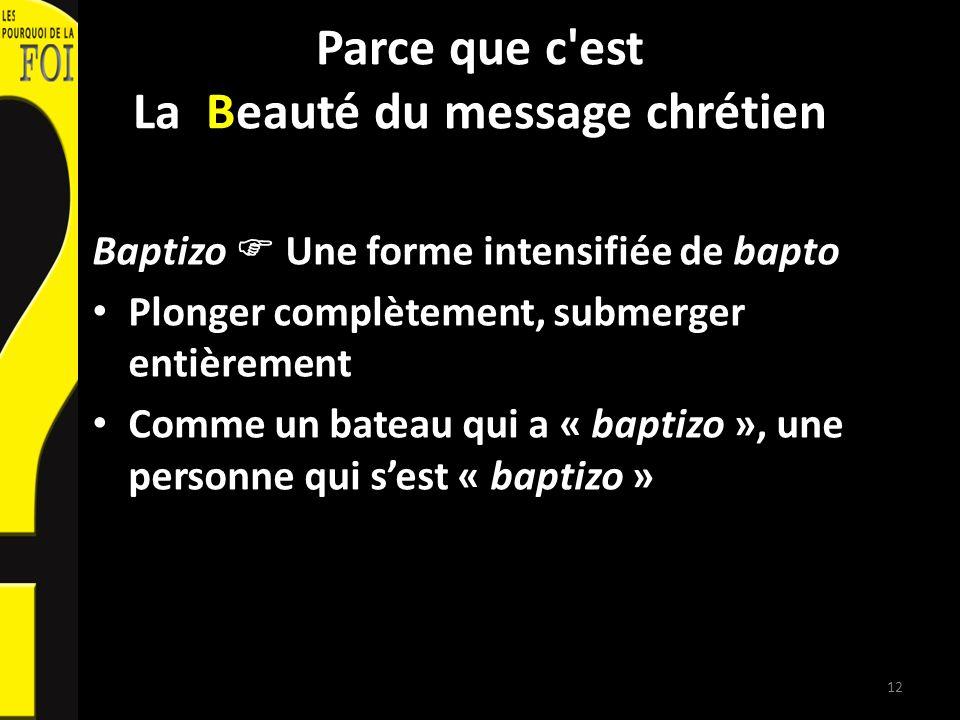 Parce que c est La Beauté du message chrétien