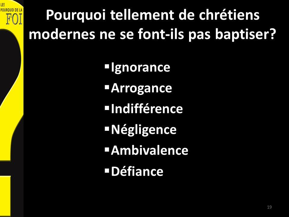 Pourquoi tellement de chrétiens modernes ne se font-ils pas baptiser