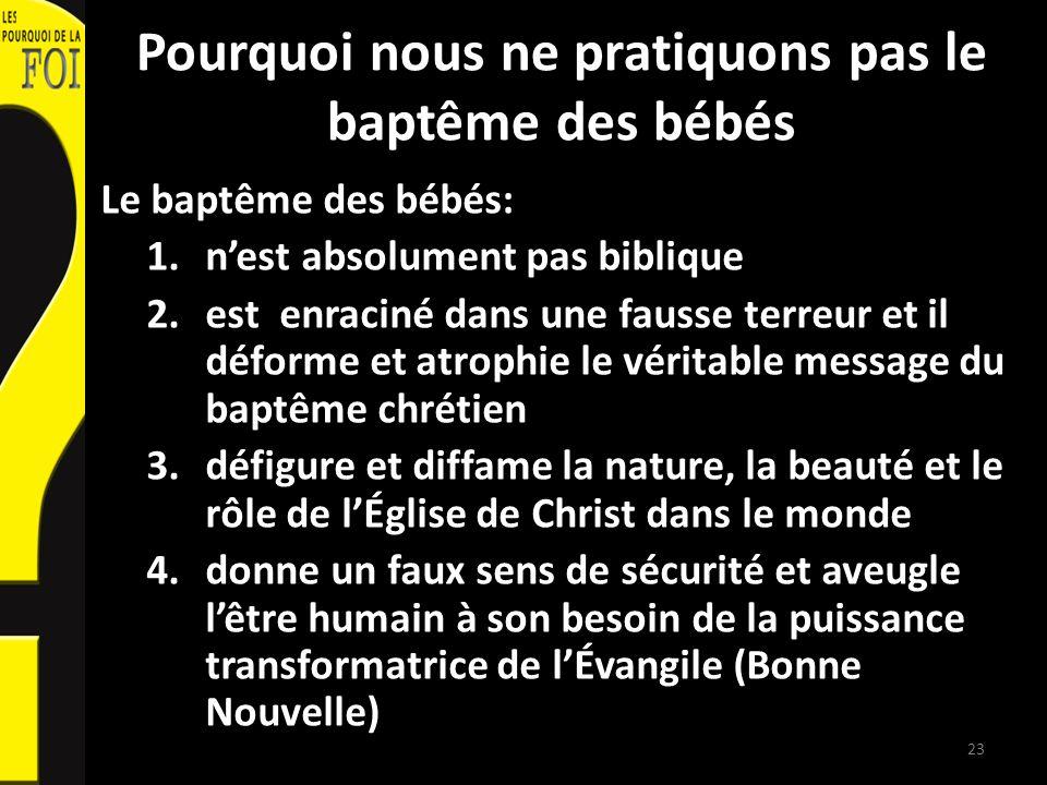 Pourquoi nous ne pratiquons pas le baptême des bébés