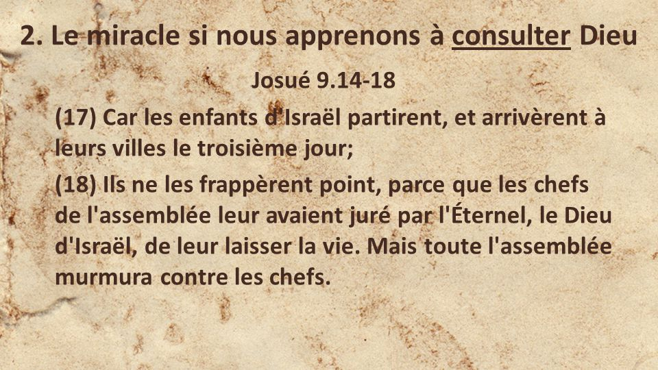 2. Le miracle si nous apprenons à consulter Dieu