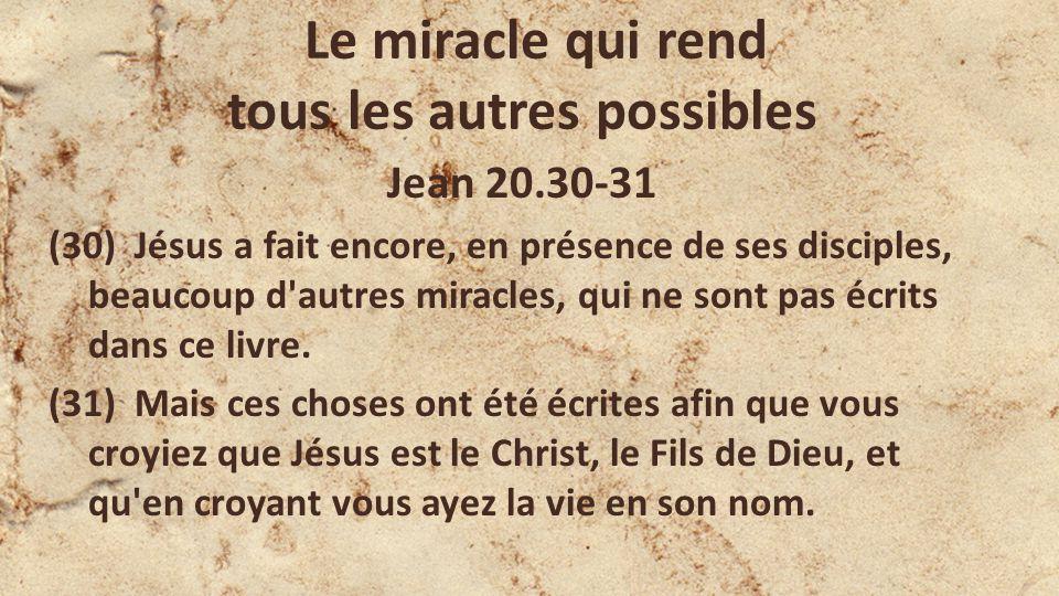 Le miracle qui rend tous les autres possibles