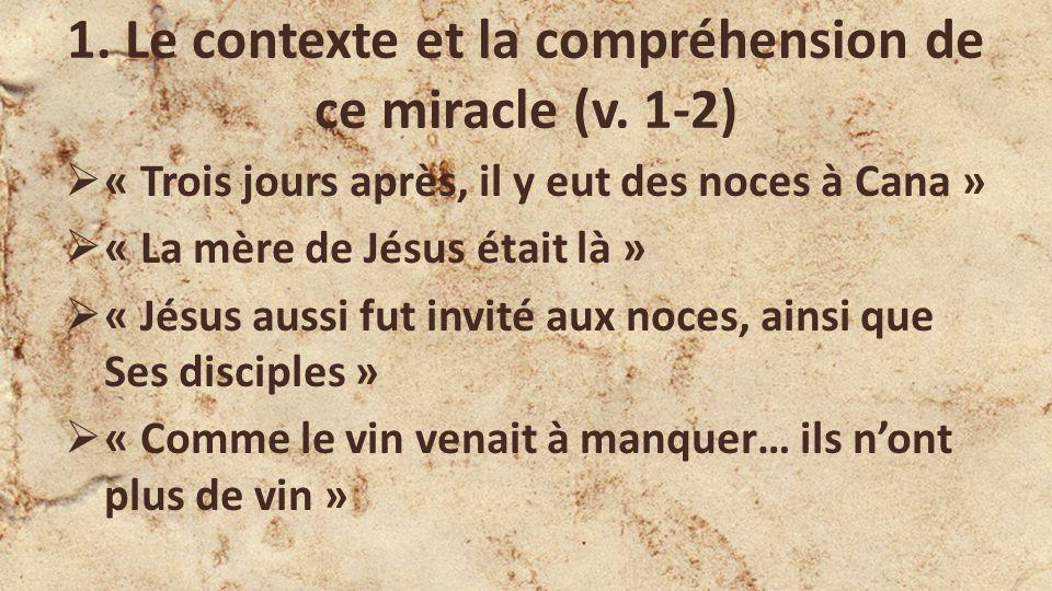 1. Le contexte et la compréhension de ce miracle (v. 1-2)