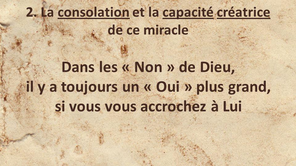2. La consolation et la capacité créatrice de ce miracle