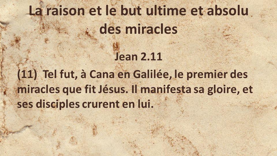 La raison et le but ultime et absolu des miracles