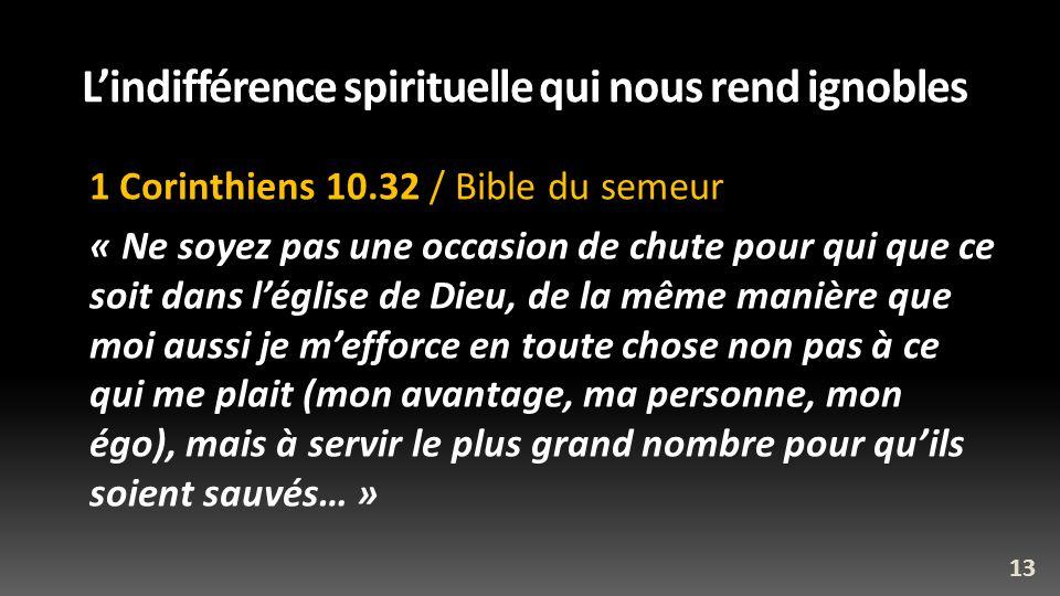 L'indifférence spirituelle qui nous rend ignobles
