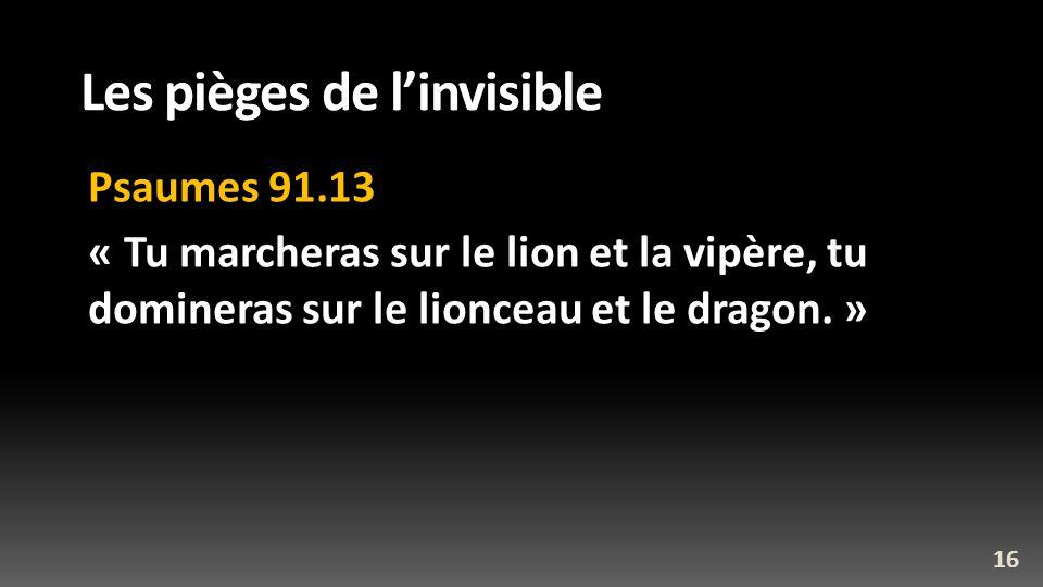 Les pièges de l'invisible