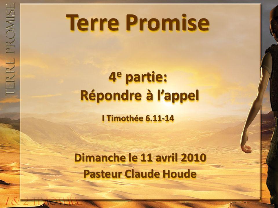 Terre Promise 4e partie: Répondre à l'appel I Timothée 6.11-14