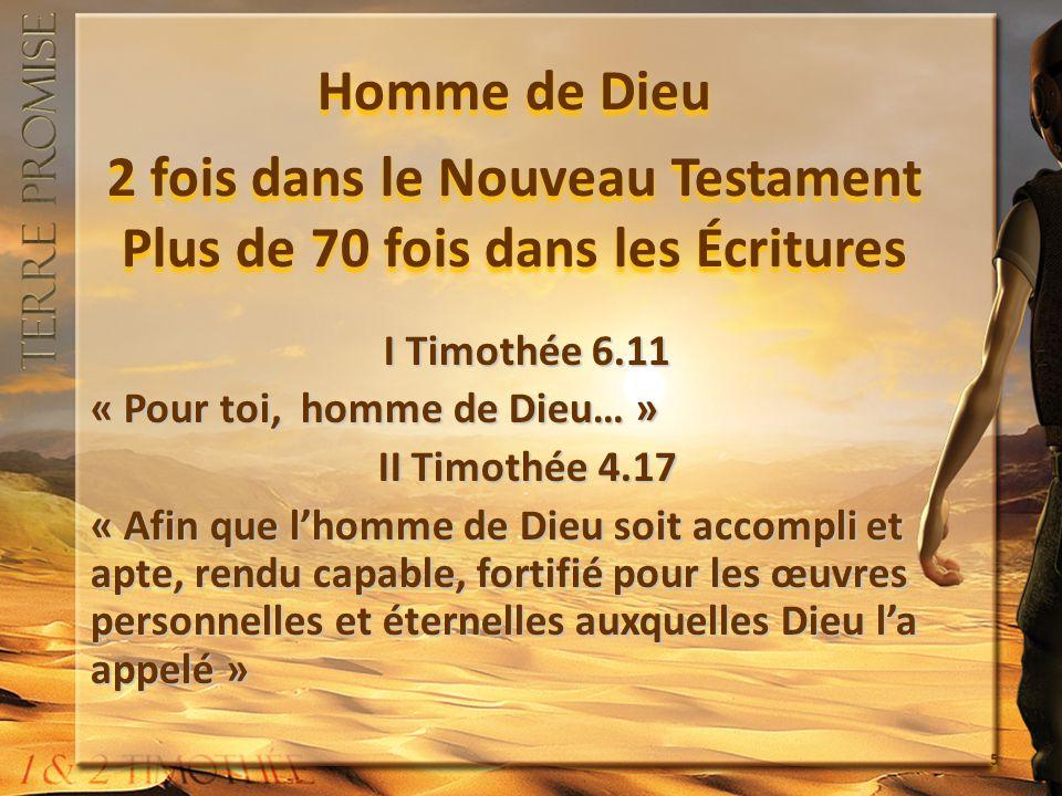 Homme de Dieu 2 fois dans le Nouveau Testament Plus de 70 fois dans les Écritures