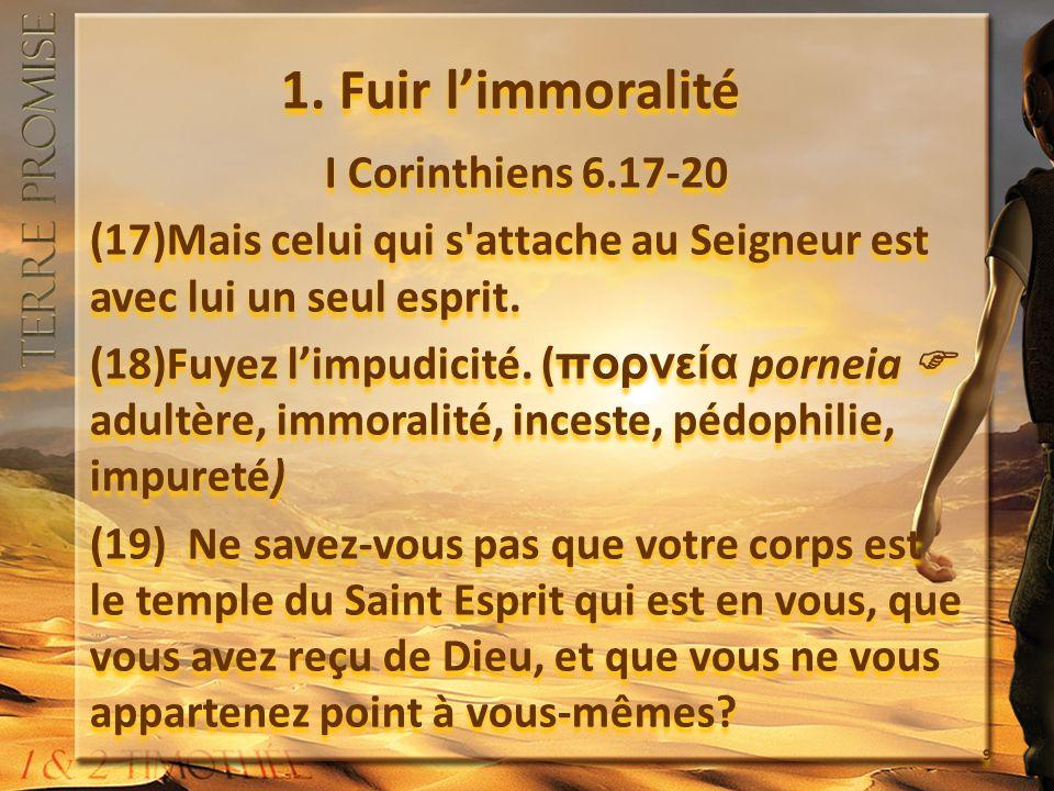 1. Fuir l'immoralité I Corinthiens 6.17-20