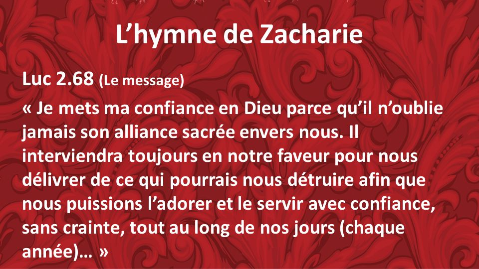 L'hymne de Zacharie Luc 2.68 (Le message)