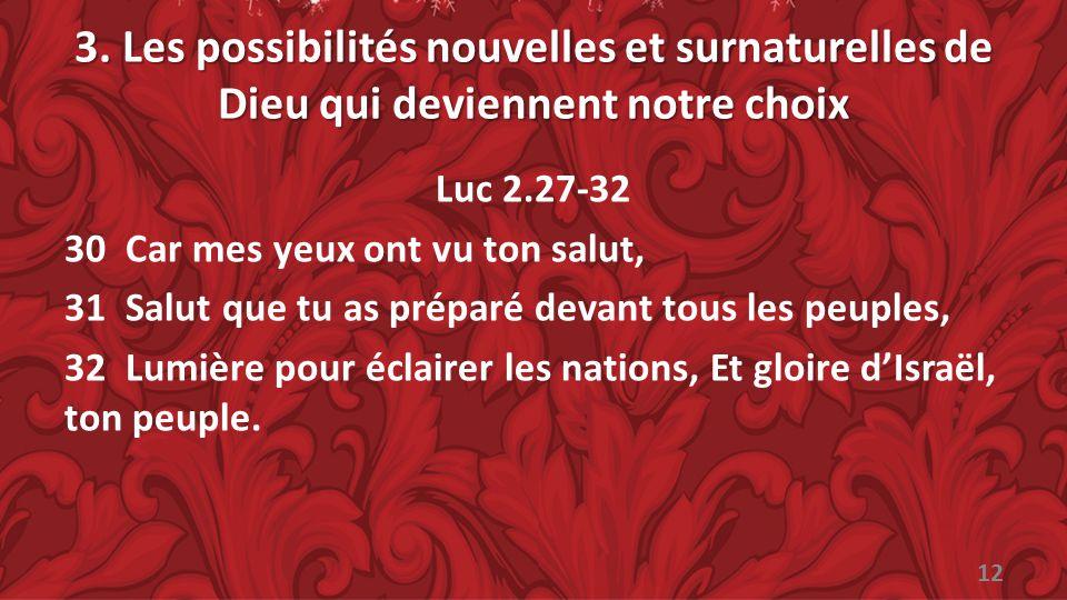 3. Les possibilités nouvelles et surnaturelles de Dieu qui deviennent notre choix