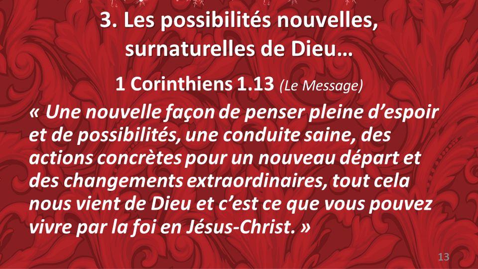 3. Les possibilités nouvelles, surnaturelles de Dieu…