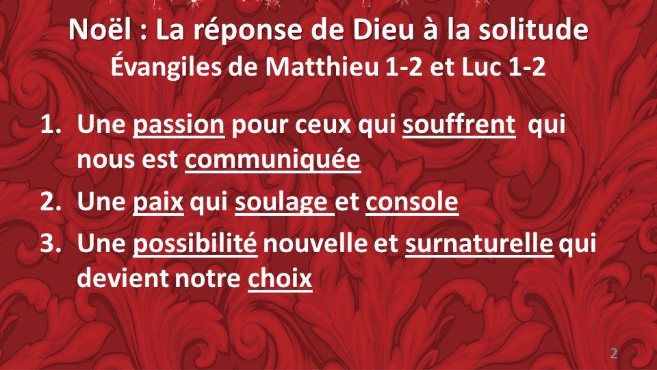 Noël : La réponse de Dieu à la solitude Évangiles de Matthieu 1-2 et Luc 1-2