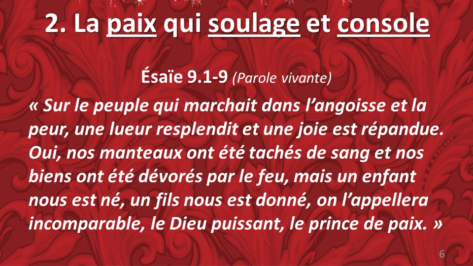 2. La paix qui soulage et console