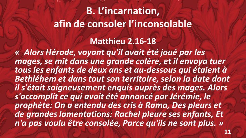 B. L'incarnation, afin de consoler l'inconsolable
