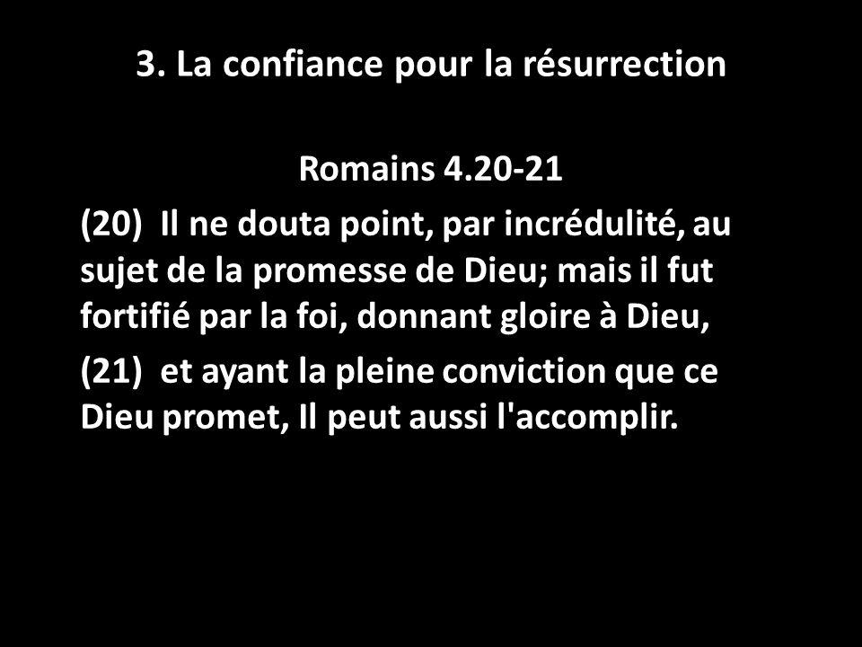 3. La confiance pour la résurrection