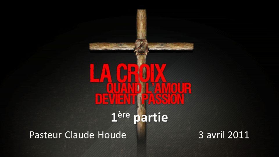 1ère partie Pasteur Claude Houde 3 avril 2011