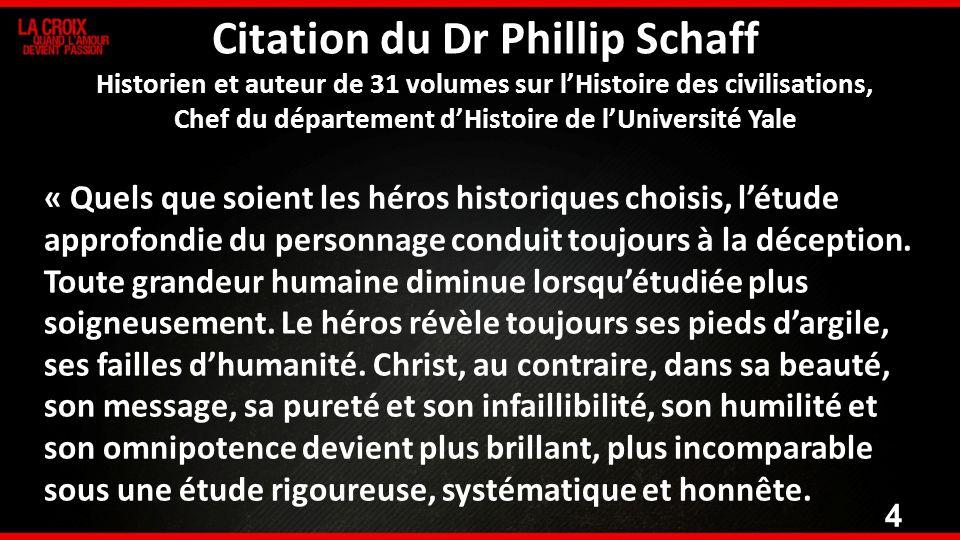 Citation du Dr Phillip Schaff Historien et auteur de 31 volumes sur l'Histoire des civilisations, Chef du département d'Histoire de l'Université Yale