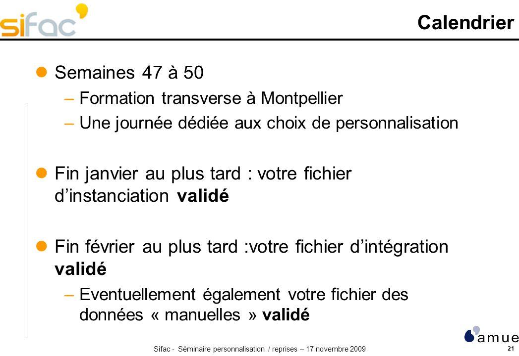 Calendrier Semaines 47 à 50. Formation transverse à Montpellier. Une journée dédiée aux choix de personnalisation.
