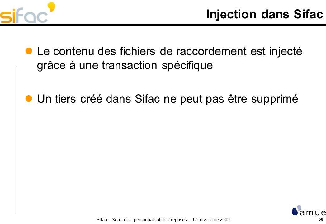 Injection dans Sifac Le contenu des fichiers de raccordement est injecté grâce à une transaction spécifique.