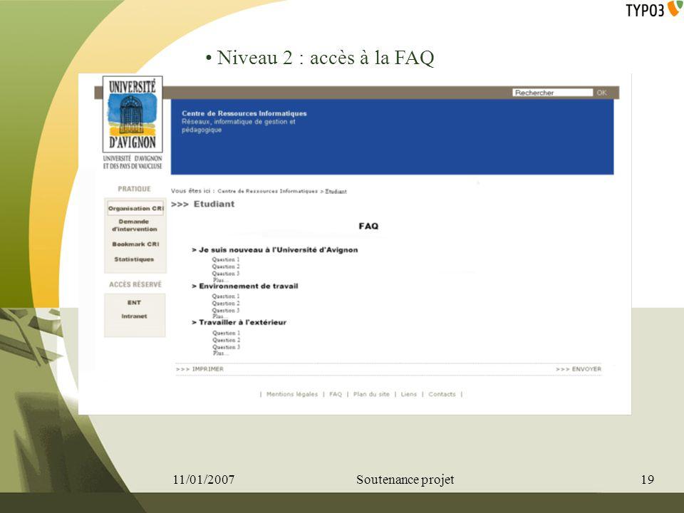 Niveau 2 : accès à la FAQ 11/01/2007 Soutenance projet 19