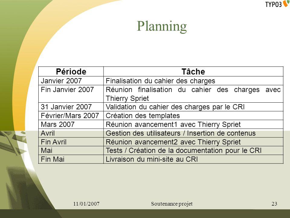 Planning Période Tâche Janvier 2007 Finalisation du cahier des charges