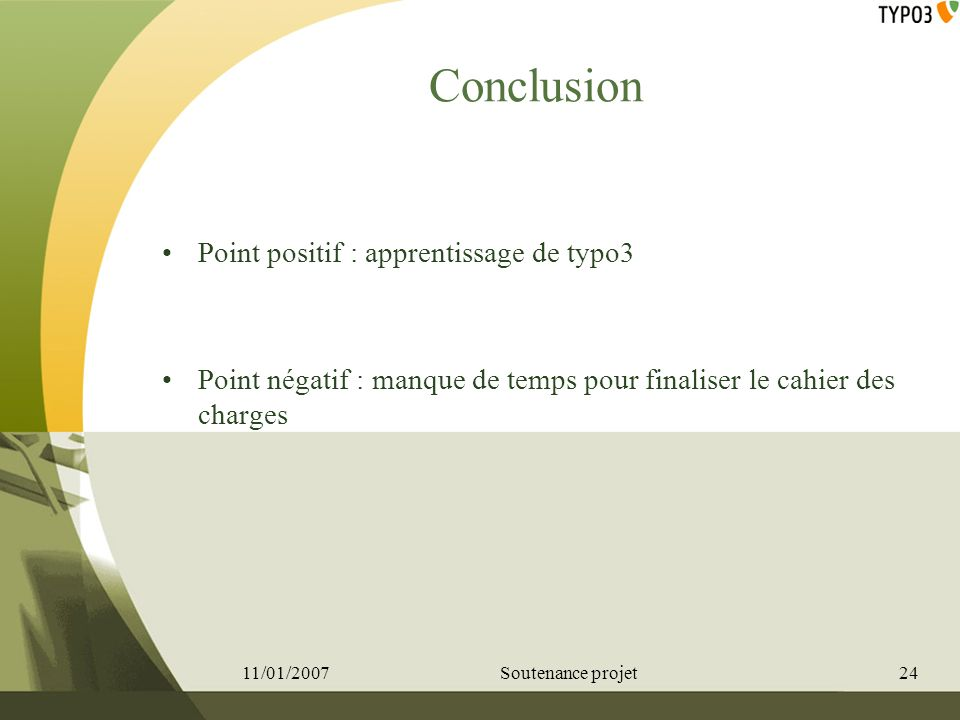 Conclusion Point positif : apprentissage de typo3