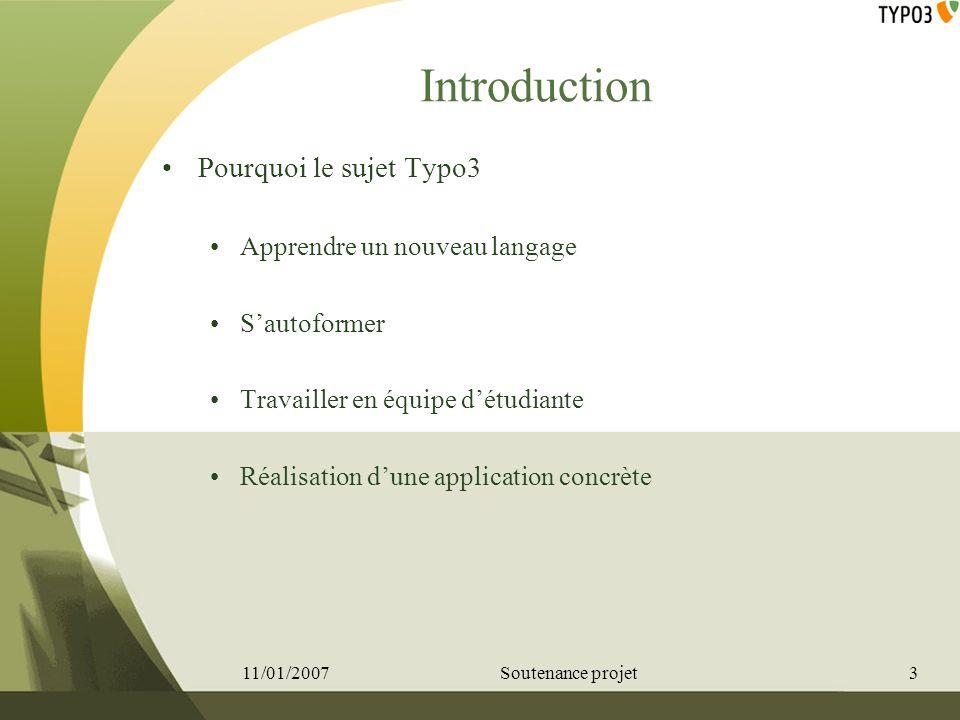 Introduction Pourquoi le sujet Typo3 Apprendre un nouveau langage