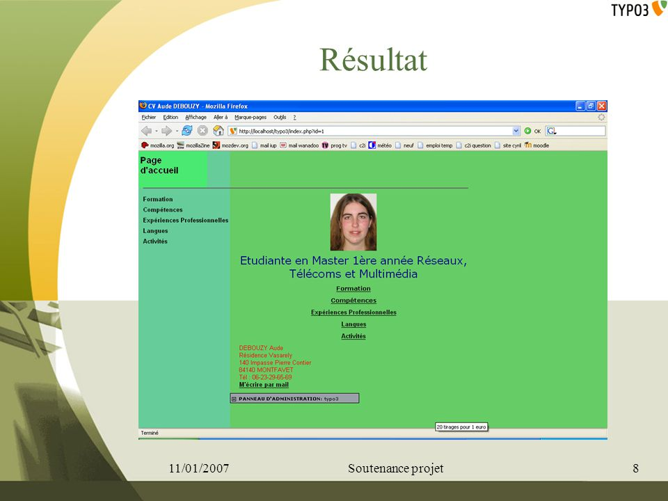 Résultat 11/01/2007 Soutenance projet 8