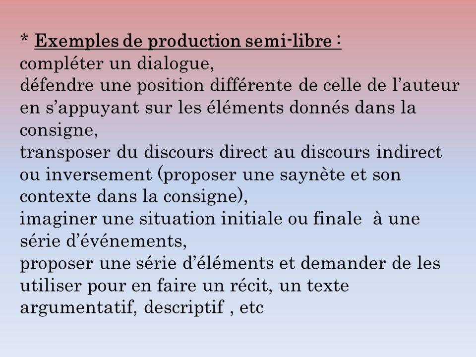 * Exemples de production semi-libre :