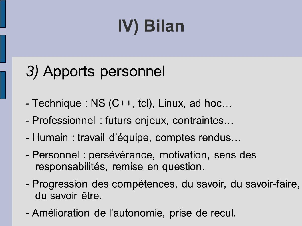 IV) Bilan 3) Apports personnel