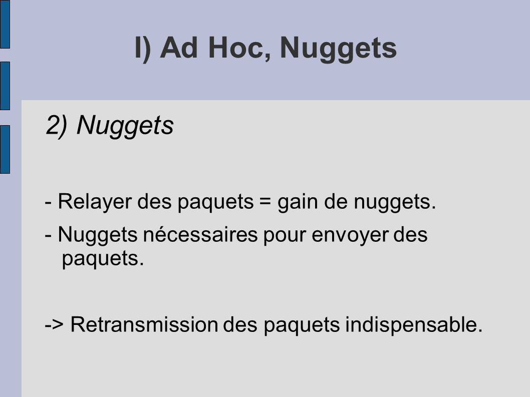 I) Ad Hoc, Nuggets 2) Nuggets - Relayer des paquets = gain de nuggets.
