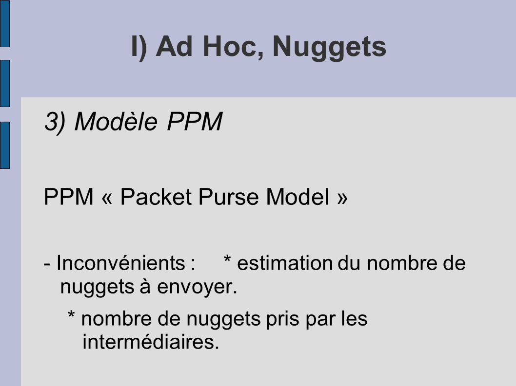 I) Ad Hoc, Nuggets 3) Modèle PPM PPM « Packet Purse Model »