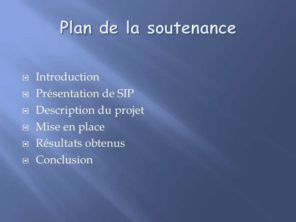 Plan de la soutenance Introduction Présentation de SIP