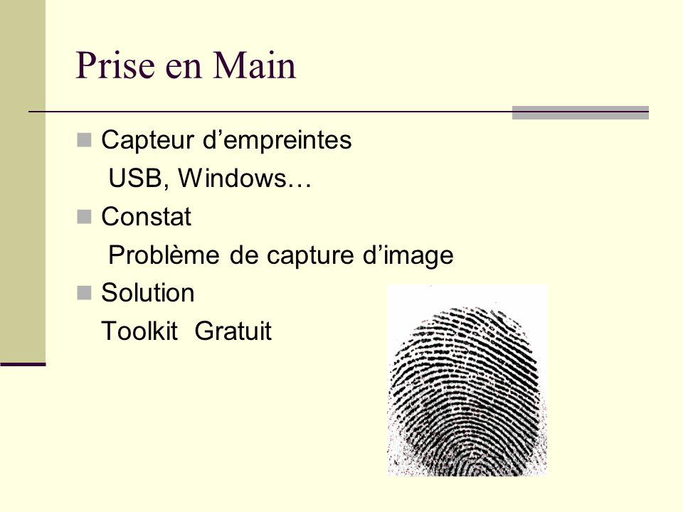Prise en Main Capteur d'empreintes USB, Windows… Constat